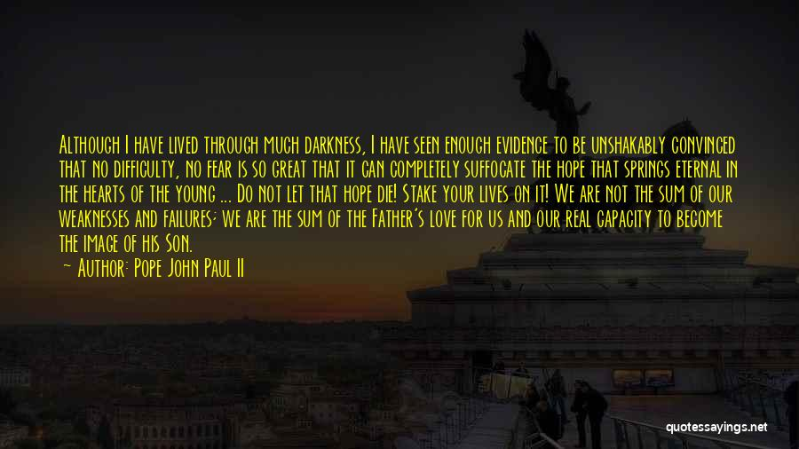 Young To Die Quotes By Pope John Paul II