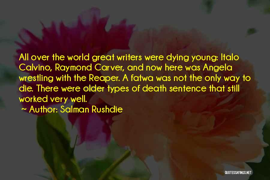 Young To Die Quotes By Salman Rushdie
