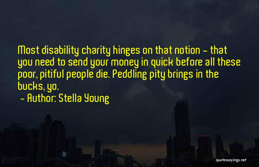 Young To Die Quotes By Stella Young