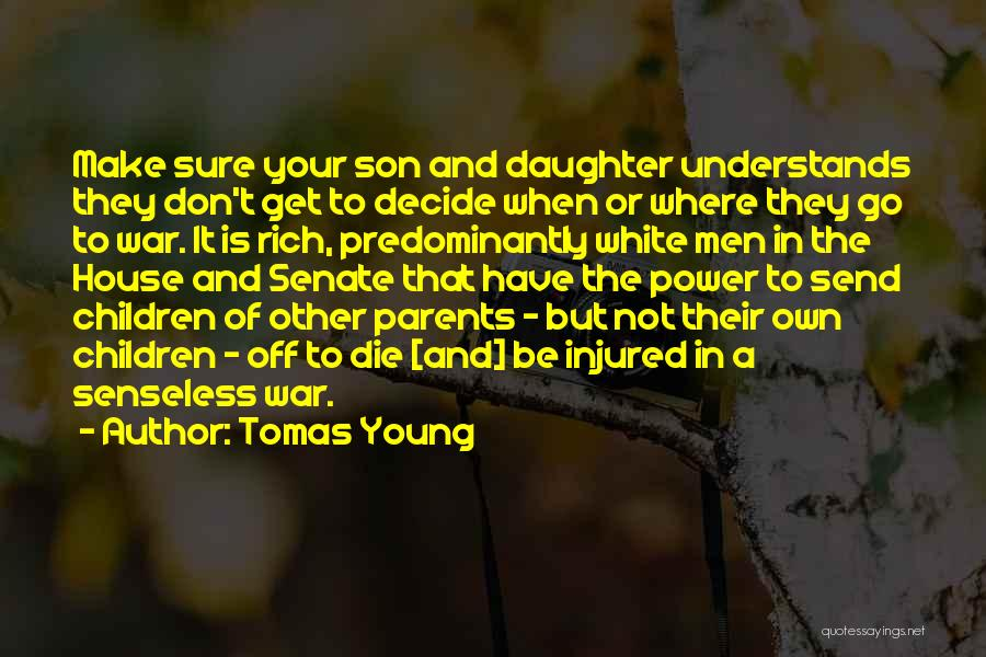 Young To Die Quotes By Tomas Young