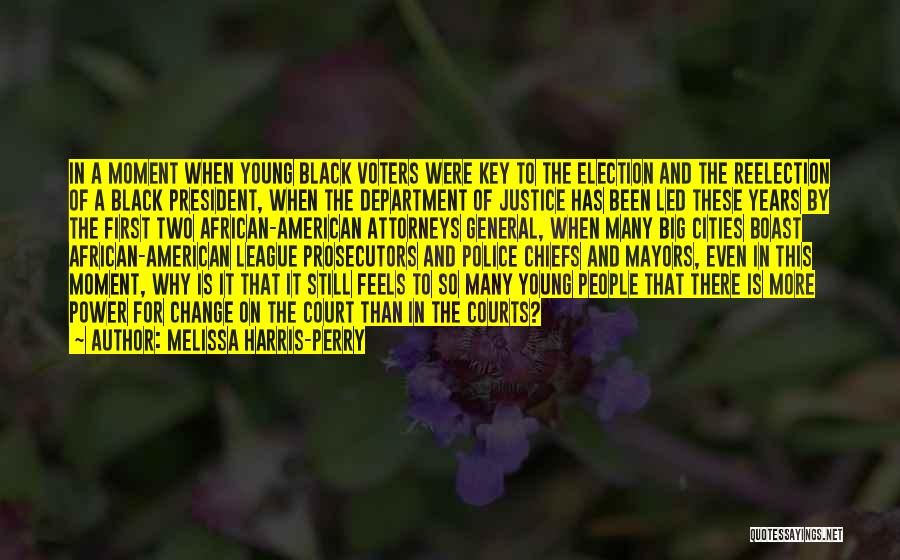Young Voters Quotes By Melissa Harris-Perry