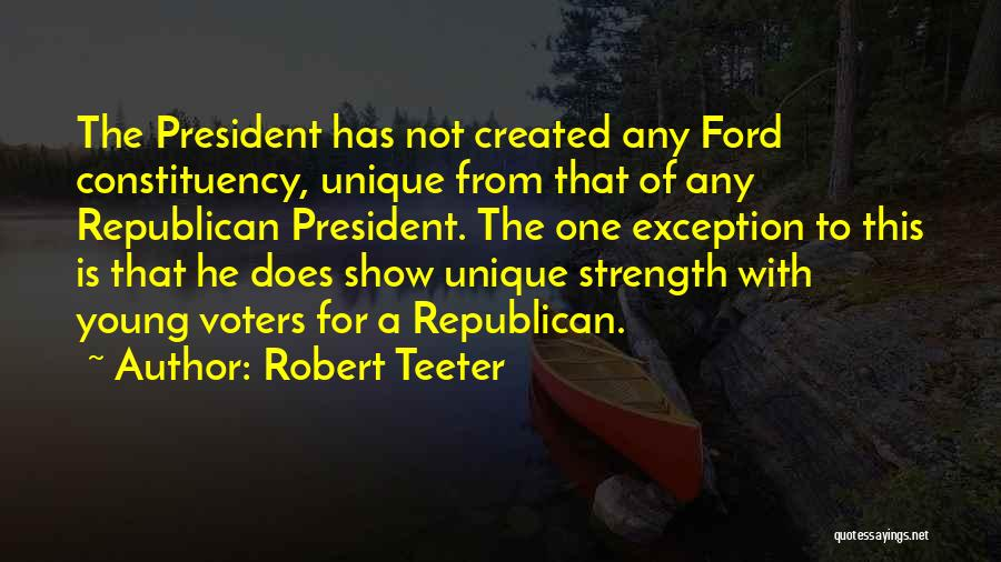 Young Voters Quotes By Robert Teeter