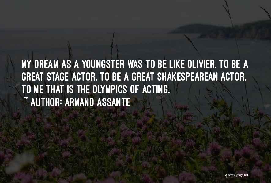 Youngster Quotes By Armand Assante