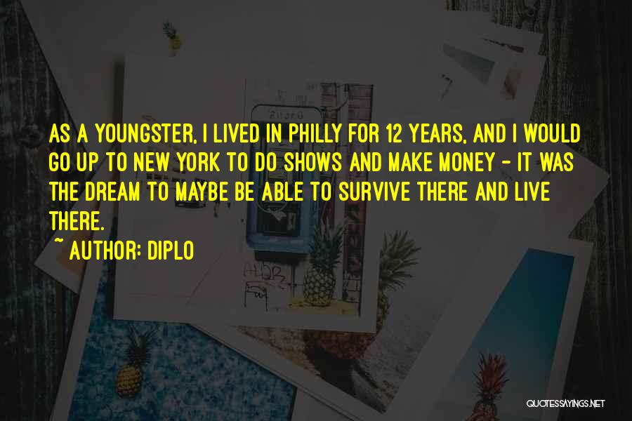 Youngster Quotes By Diplo