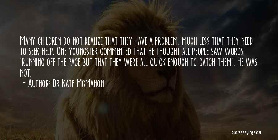 Youngster Quotes By Dr Kate McMahon