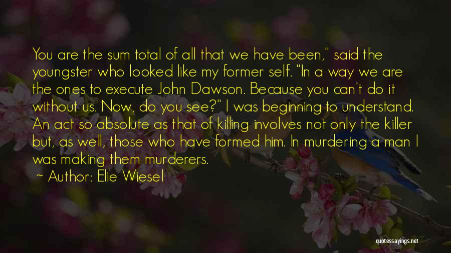 Youngster Quotes By Elie Wiesel