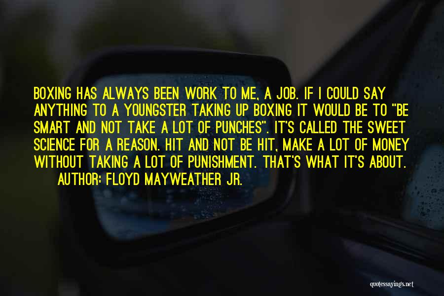 Youngster Quotes By Floyd Mayweather Jr.