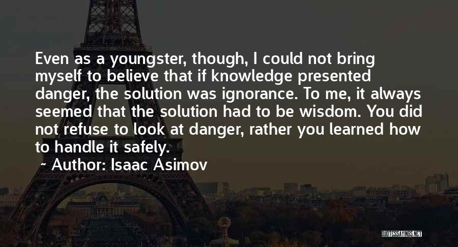 Youngster Quotes By Isaac Asimov
