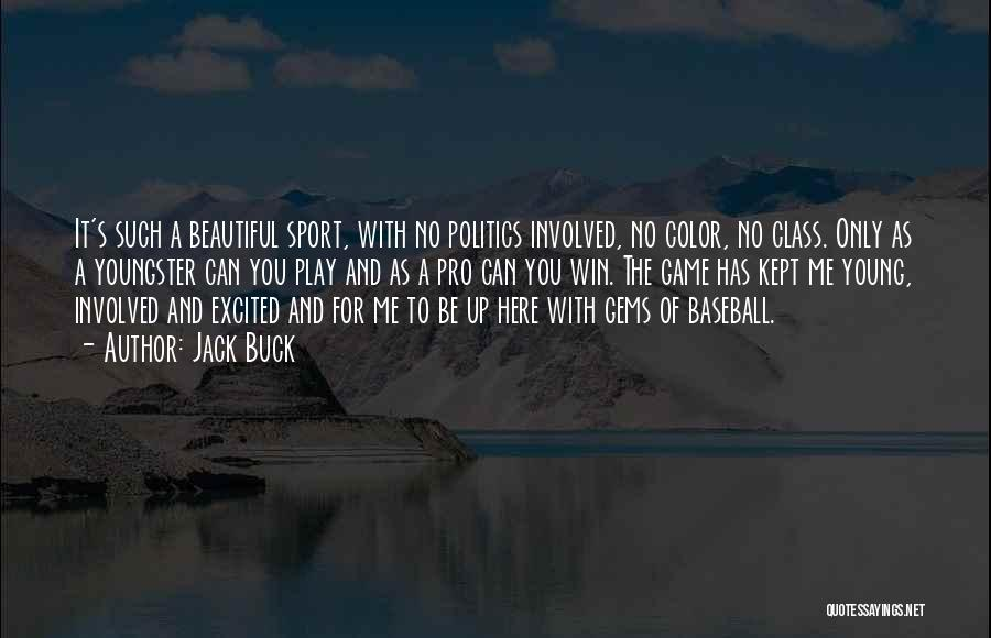 Youngster Quotes By Jack Buck
