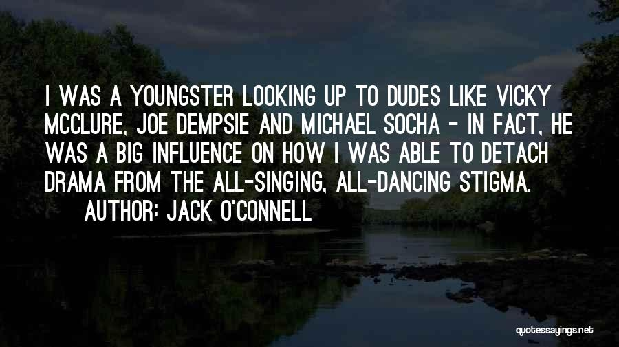 Youngster Quotes By Jack O'Connell