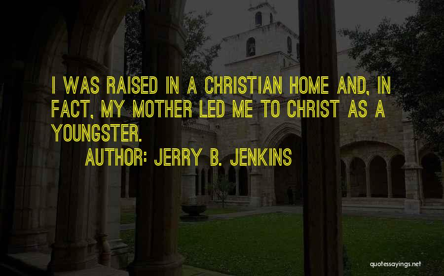 Youngster Quotes By Jerry B. Jenkins