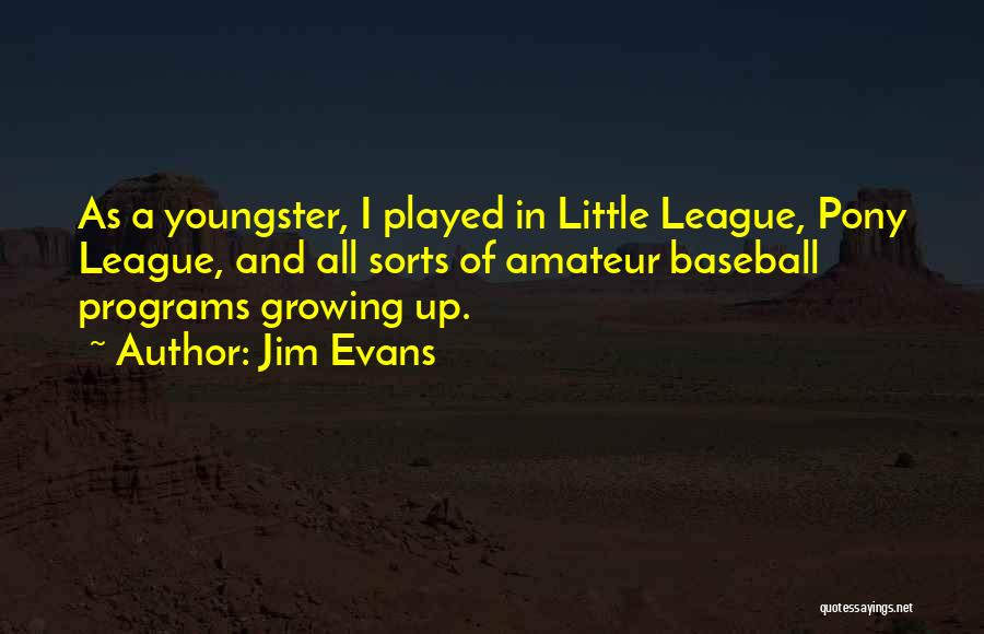 Youngster Quotes By Jim Evans