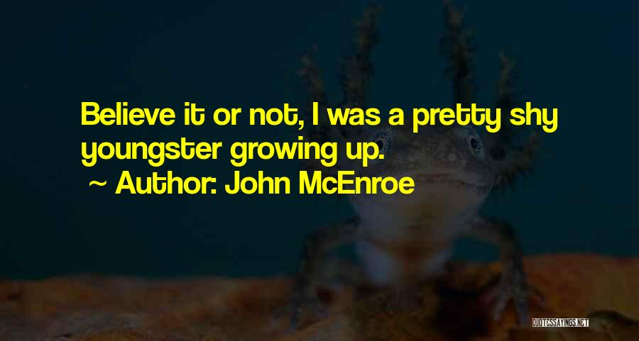 Youngster Quotes By John McEnroe