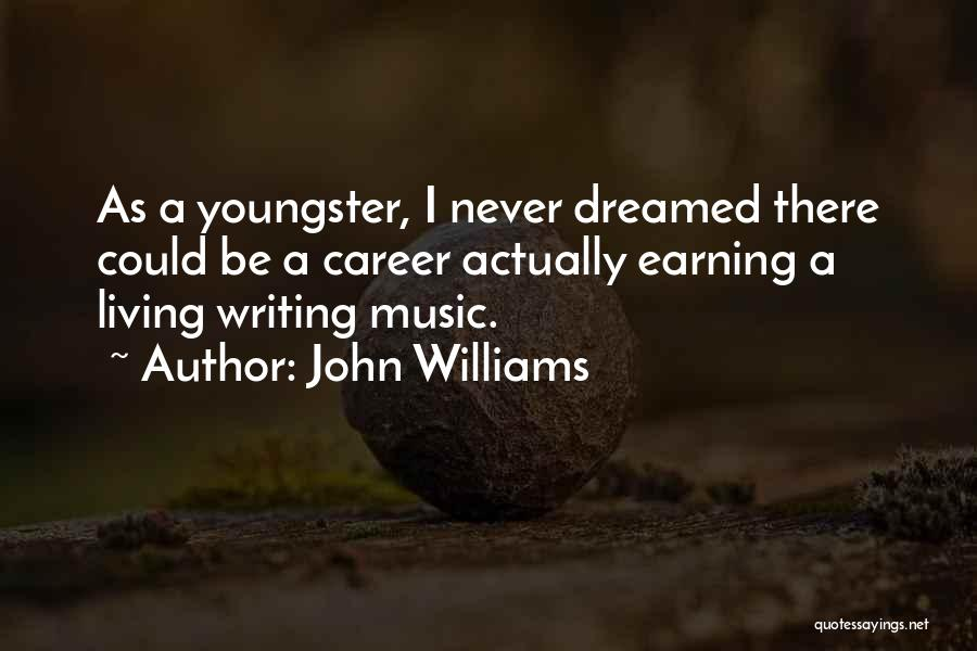 Youngster Quotes By John Williams