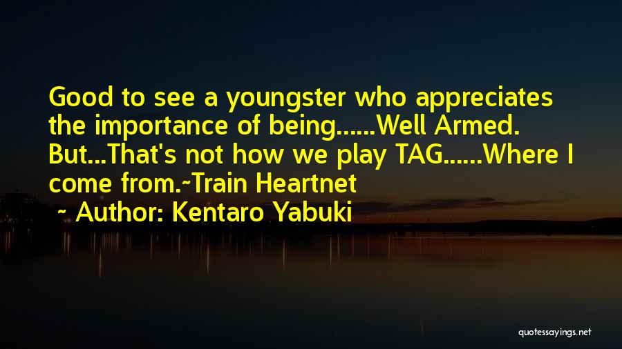 Youngster Quotes By Kentaro Yabuki