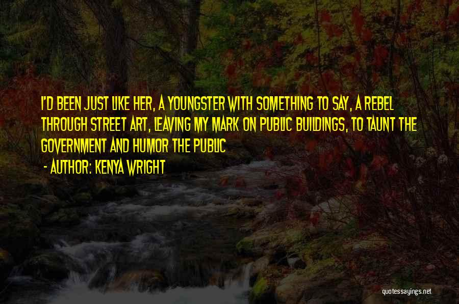 Youngster Quotes By Kenya Wright