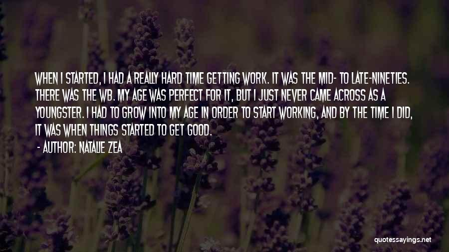 Youngster Quotes By Natalie Zea