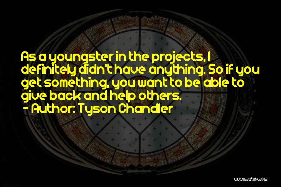 Youngster Quotes By Tyson Chandler