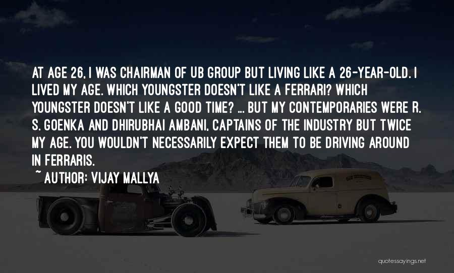 Youngster Quotes By Vijay Mallya