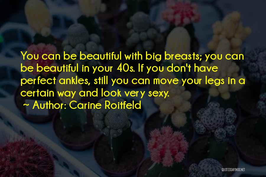 Your 40s Quotes By Carine Roitfeld