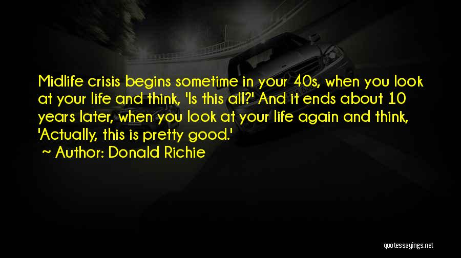 Your 40s Quotes By Donald Richie