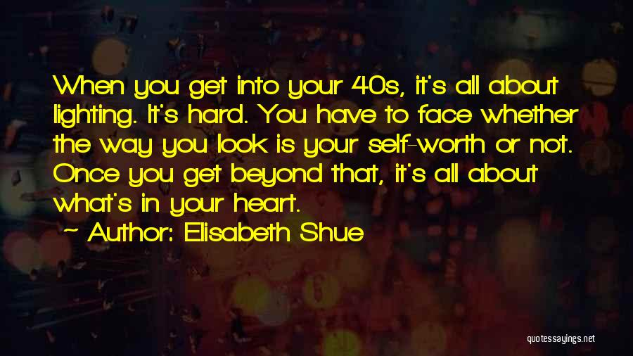 Your 40s Quotes By Elisabeth Shue