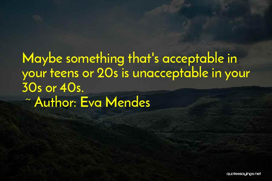 Your 40s Quotes By Eva Mendes