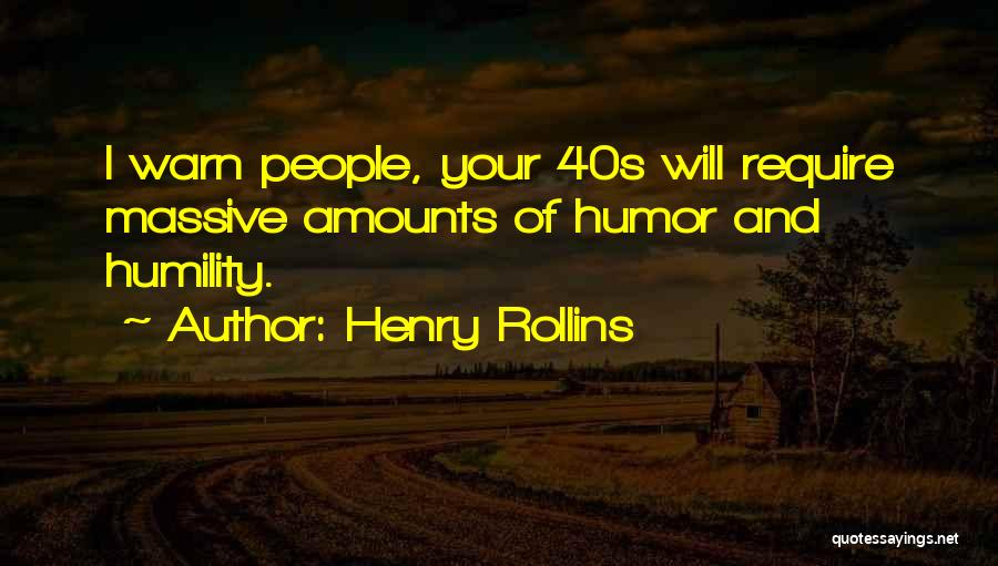 Your 40s Quotes By Henry Rollins