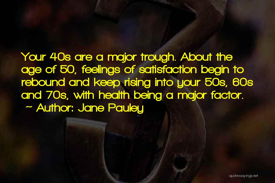 Your 40s Quotes By Jane Pauley