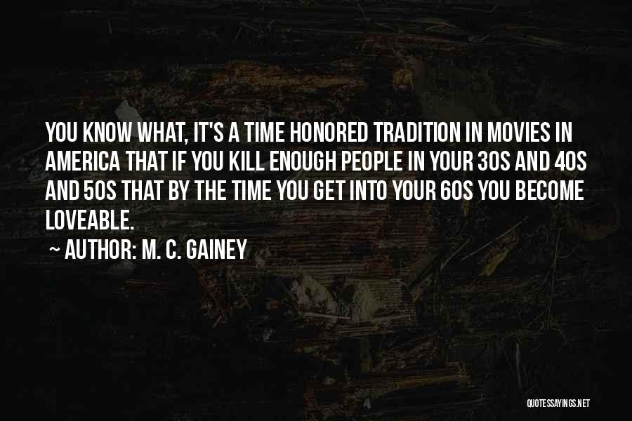 Your 40s Quotes By M. C. Gainey