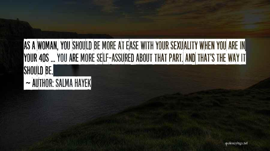 Your 40s Quotes By Salma Hayek