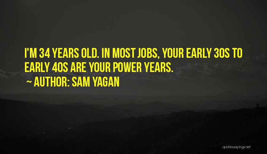 Your 40s Quotes By Sam Yagan