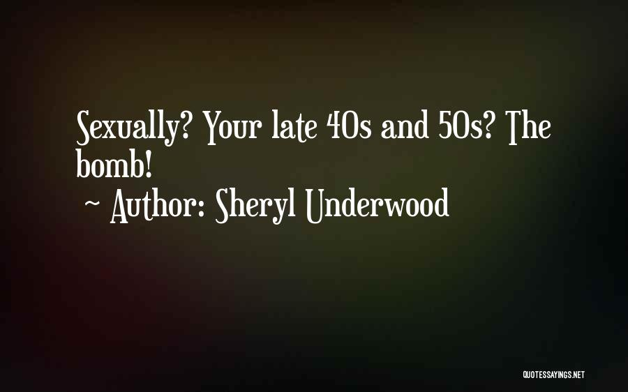 Your 40s Quotes By Sheryl Underwood