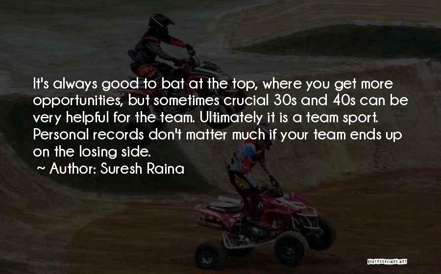 Your 40s Quotes By Suresh Raina