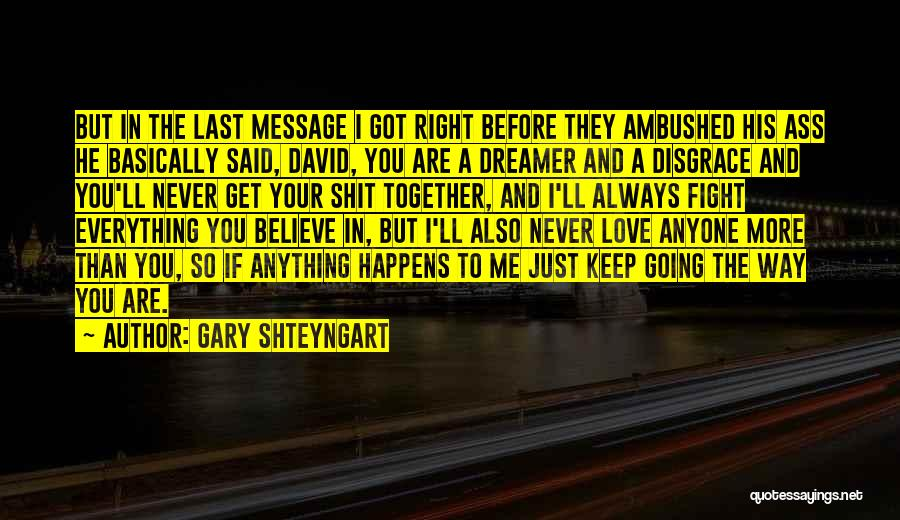 Your A Disgrace Quotes By Gary Shteyngart