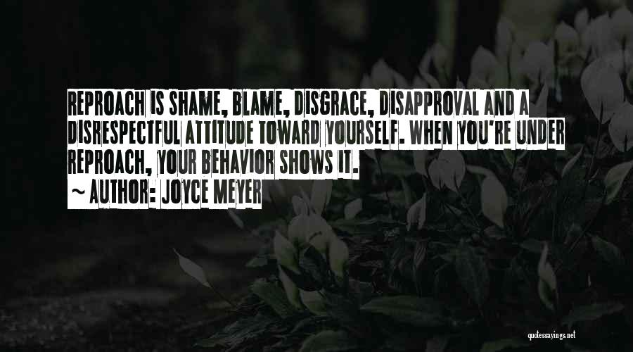 Your A Disgrace Quotes By Joyce Meyer
