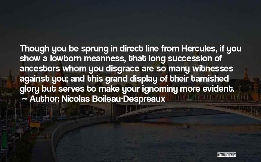 Your A Disgrace Quotes By Nicolas Boileau-Despreaux