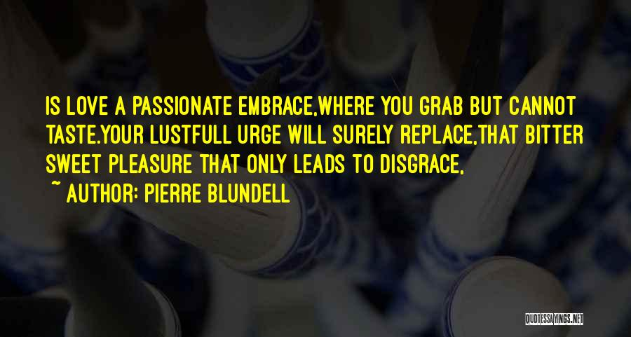 Your A Disgrace Quotes By Pierre Blundell