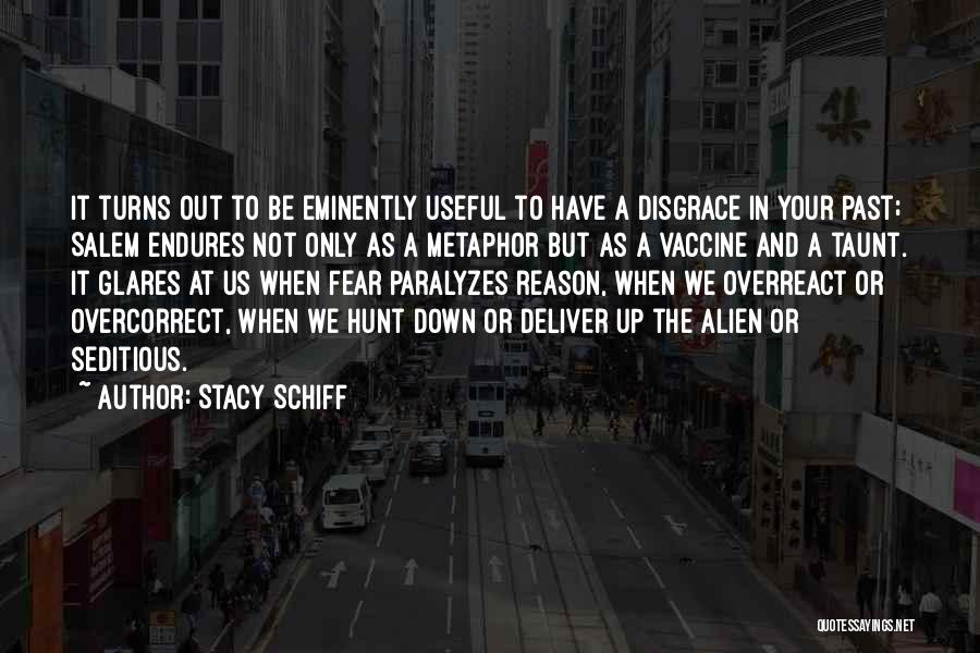 Your A Disgrace Quotes By Stacy Schiff