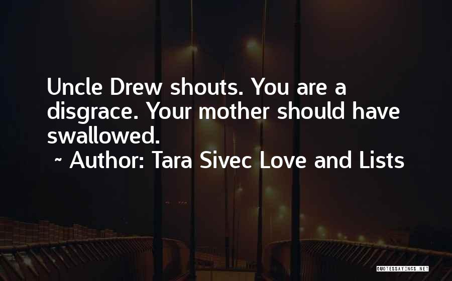 Your A Disgrace Quotes By Tara Sivec Love And Lists