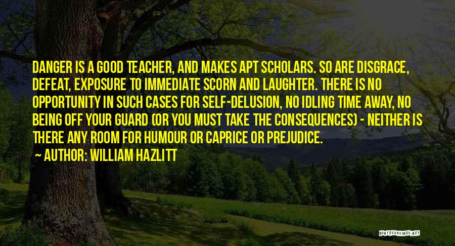 Your A Disgrace Quotes By William Hazlitt