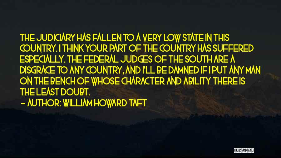 Your A Disgrace Quotes By William Howard Taft
