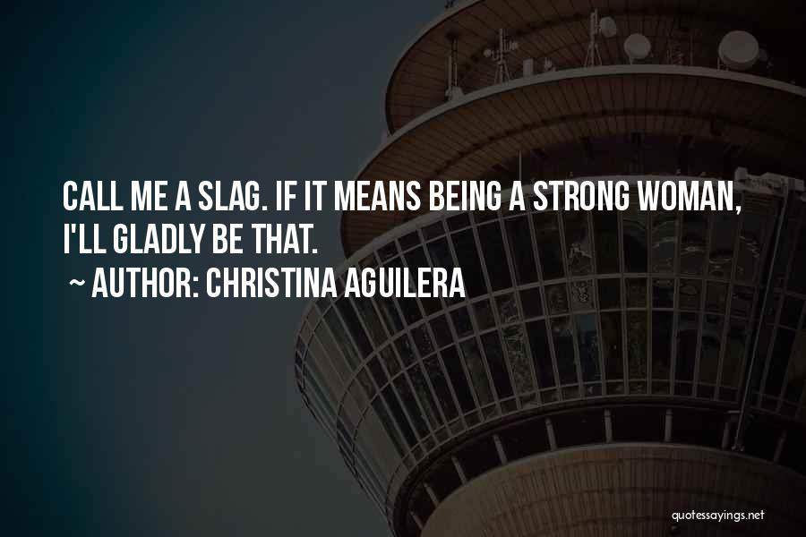 Your A Slag Quotes By Christina Aguilera