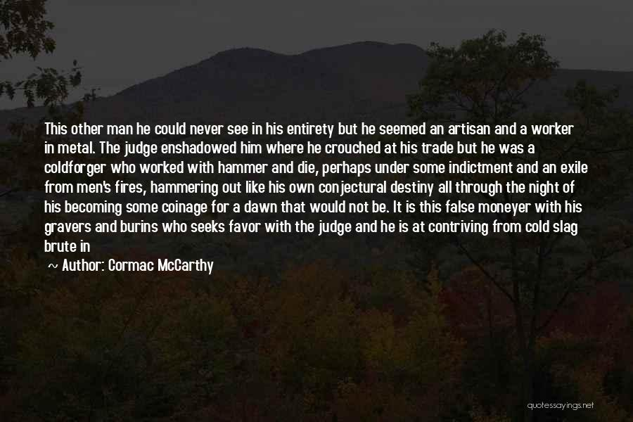 Your A Slag Quotes By Cormac McCarthy