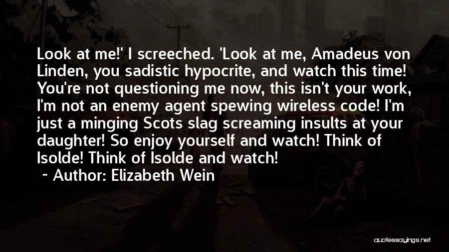 Your A Slag Quotes By Elizabeth Wein