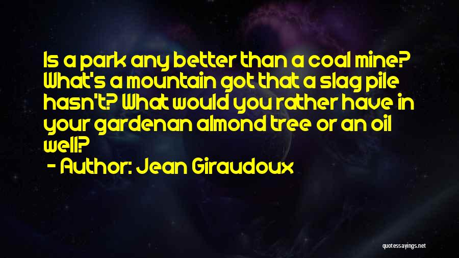 Your A Slag Quotes By Jean Giraudoux