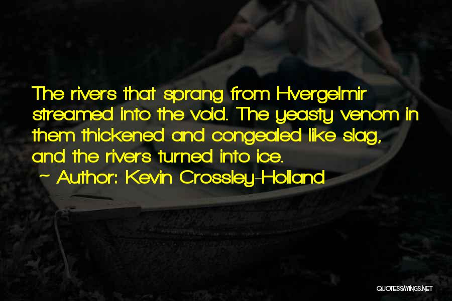 Your A Slag Quotes By Kevin Crossley-Holland