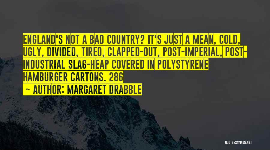 Your A Slag Quotes By Margaret Drabble