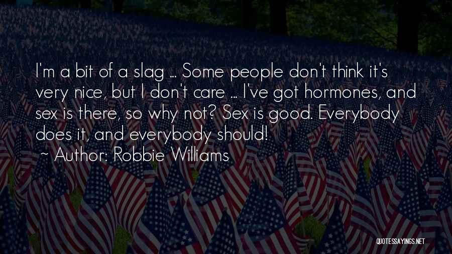 Your A Slag Quotes By Robbie Williams