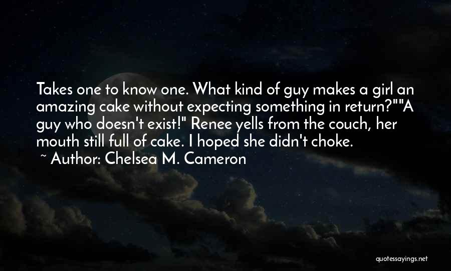 Your Amazing Girl Quotes By Chelsea M. Cameron
